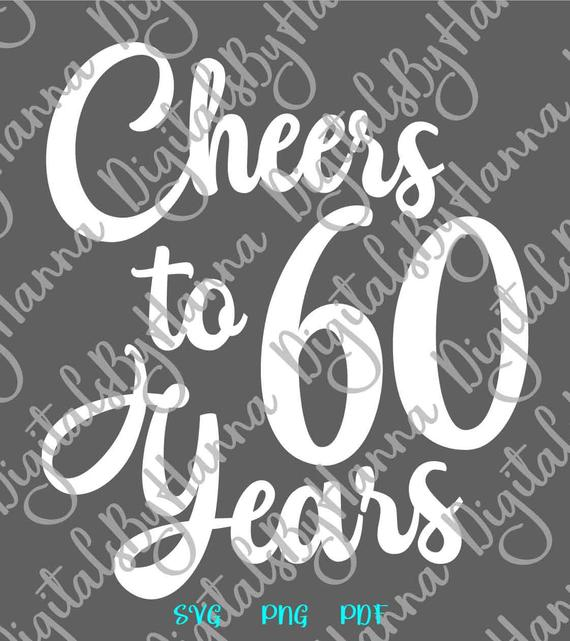 60th Birthday Svg Saying Cheers To 60 Years Her Him