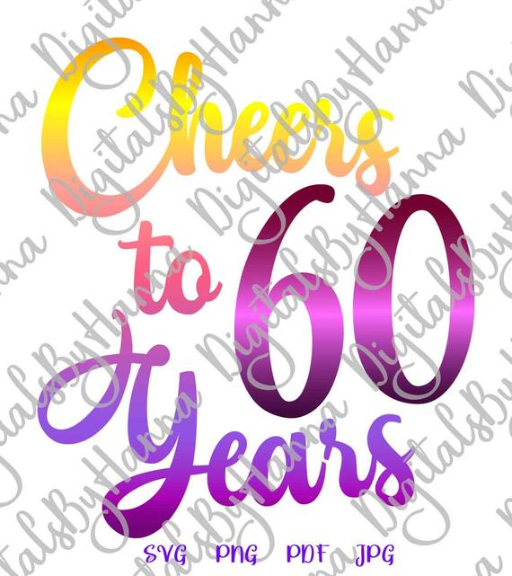 60th birthday svg saying cheers to 60 years her him invitation lettering sixty