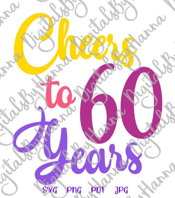 60th birthday svg saying cheers to 60 years sixty clipart sign banner
