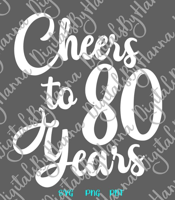 80th birthday svg saying cheers to 80 years her him invitation eighty sign