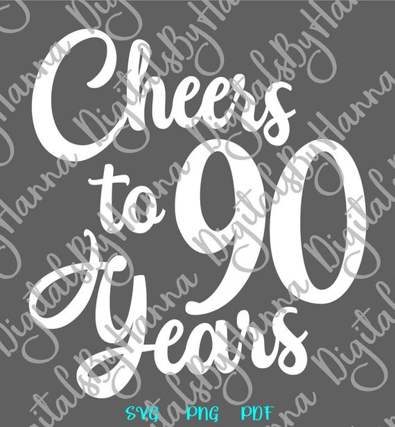 90th birthday svg saying cheers to 90 years her him invitation lettering ninety