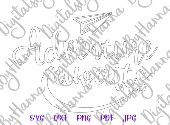 adventure awaits svg encouraging print silhouette laser cut