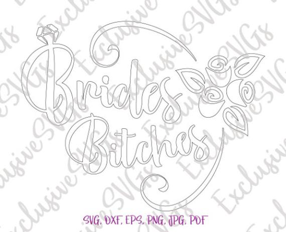 bachelorette svg brides bitches print wedding silhouette tee cut
