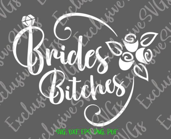 bachelorette svg brides bitches word print wedding bridal shower