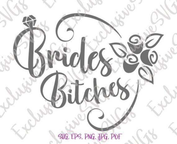 bachelorette svg files for cricut brides bitches word print wedding bridal
