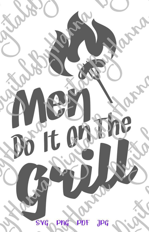 bbq svg saying men do it on grill svg sign barbeque grilling gift