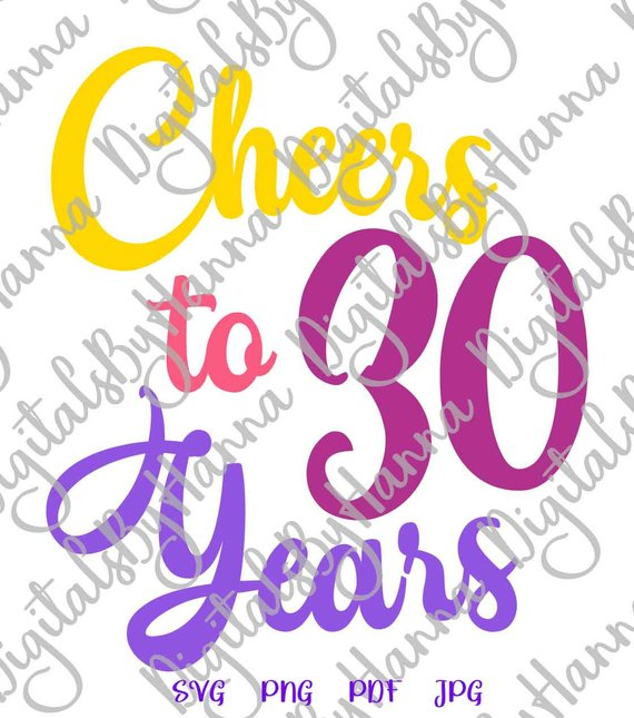 cheers to 30 years svg thirty sign banner word print tee silhouette cut