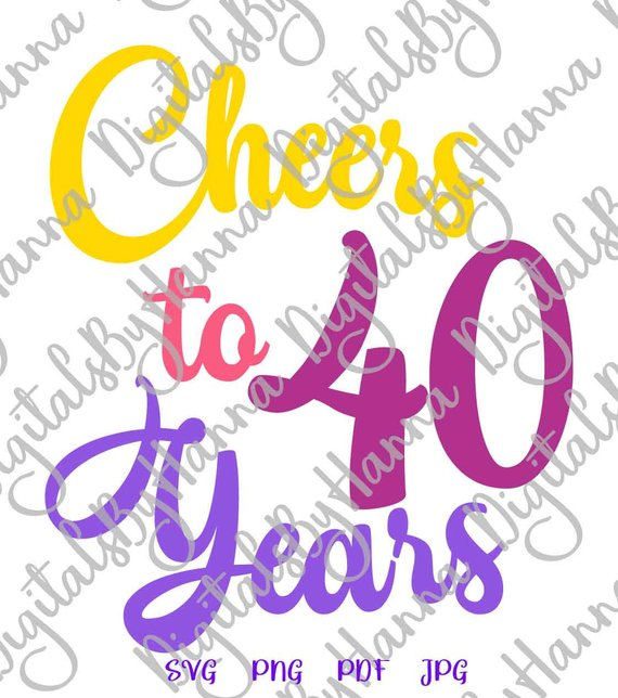 cheers to 40 years svg invitation lettering forty sign banner word print