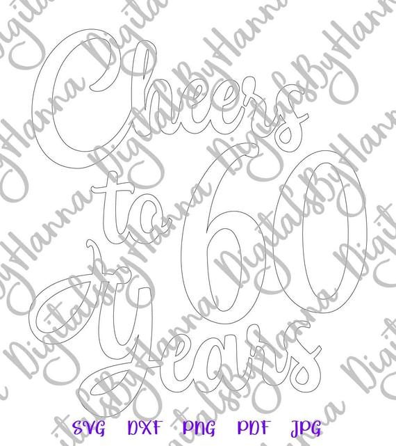 cheers to 60 years her him invitation lettering sixty sign silhouette cut