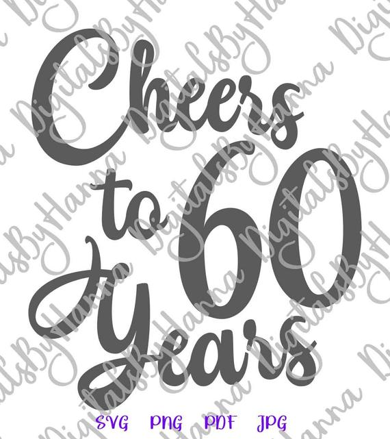 cheers to 60 years svg her him invitation lettering sixty word print