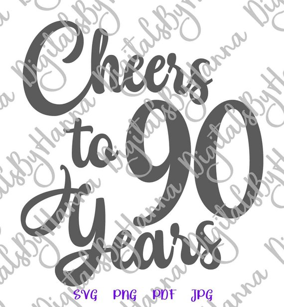 cheers to 90 years svg invitation lettering ninety sign banner print cut