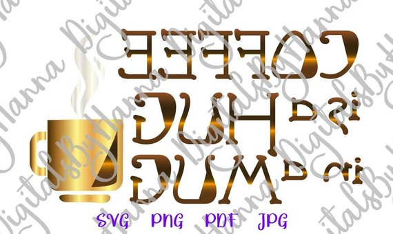 coffee is a hug in a mug svg tumbler print arts mirror reversed