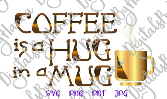 coffee svg files for cricut saying coffee is a hug in a mug word clipart
