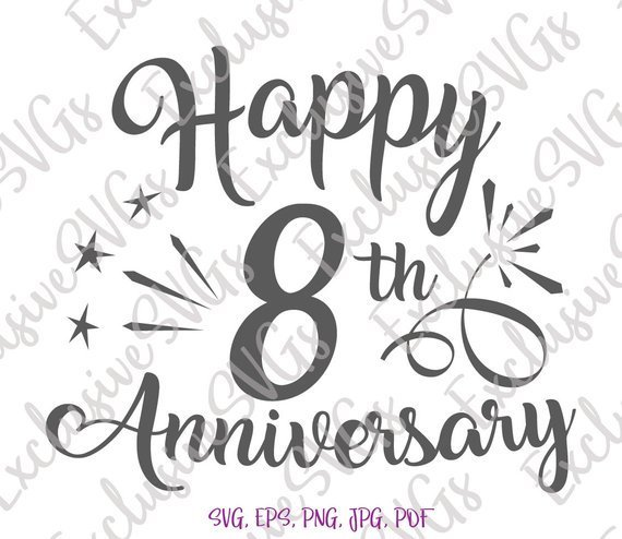 8th Wedding Anniversary.Happy 8th Anniversary Svg Eight Years Lettering Gift Greeting Invitation Silhouette