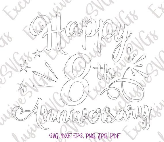 happy 8th anniversary svg eighth eight years silhouette cut