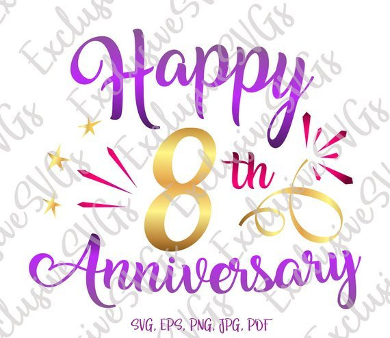 Happy 8th Anniversary Svg Eight Years Lettering Gift