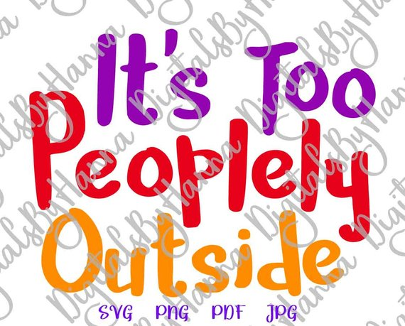 introvert svg files for cricut saying it s too peoplely outside funny quote