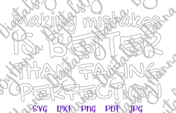 making mistakes is better than faking perfection silhouette cut