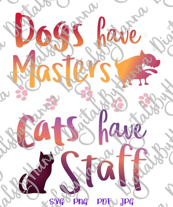 pet sarcastic svg saying dogs have masters cats have staff tshirt tee print silhouette