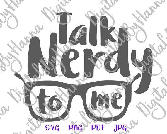 sarcastic saying talk nerdy to me svg quote geek sign tshirt clipart