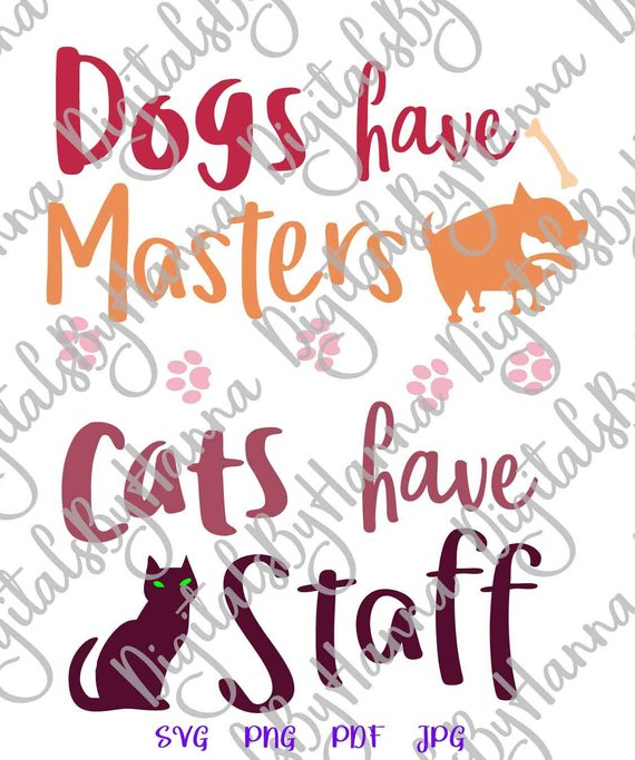 sarcastic svg dogs have masters cats have staff pet tshirt tee word print