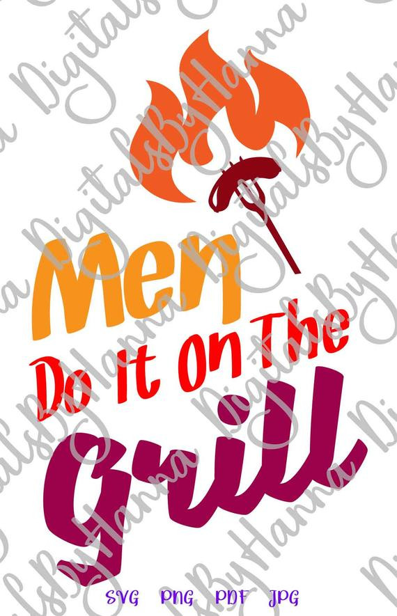 saying men do it on grill svg funny master apron sign lettering cut