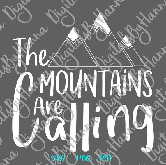 the mountains are calling svg travel hiking climbing alpinism lettering