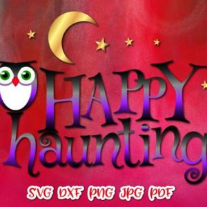 Halloween SVG File for Cricut Happy Haunting Owl Clipart Moon Star Print Decoration