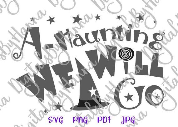 happy halloween svg files for cricut saying a haunting we will go witch hat