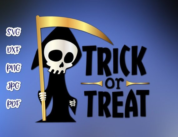 Halloween Svg Saying Trick Or Treat Grim Reaper Clipart Skeleton Print Decoration Svg Files For Cricut