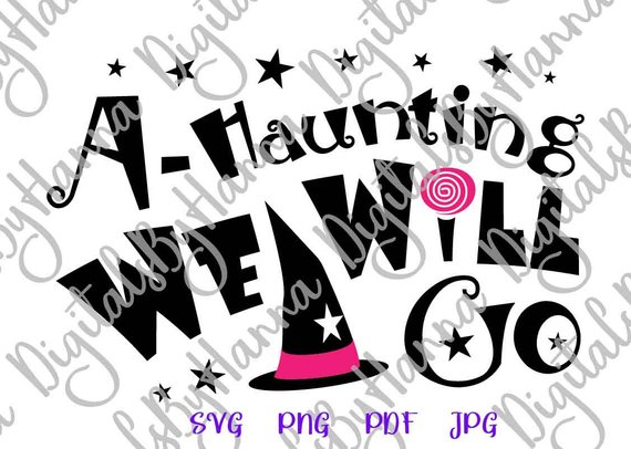 svg files for cricut saying haunting we will go lettering word print decoration tee tshirt