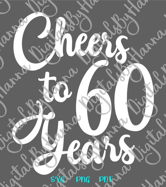 60th Birthday SVG Cheers to 60 Years Him Invitation Lettering Sixty