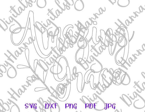 Amazing Grace SVG Hymn Bible Verse SVG Print Silhouette Laser Cut