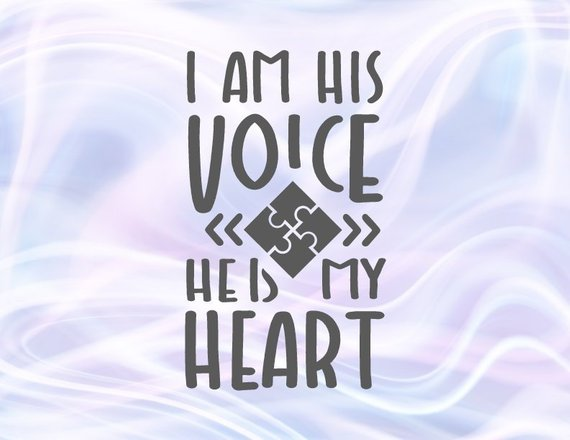 Autism SVG Awareness Shirt I am His Voice He is My Heart Word tShirt Print