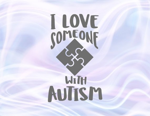Autism SVG Saying I Love Someone With Autism Awareness Autistic Mom Tee Shirt Print