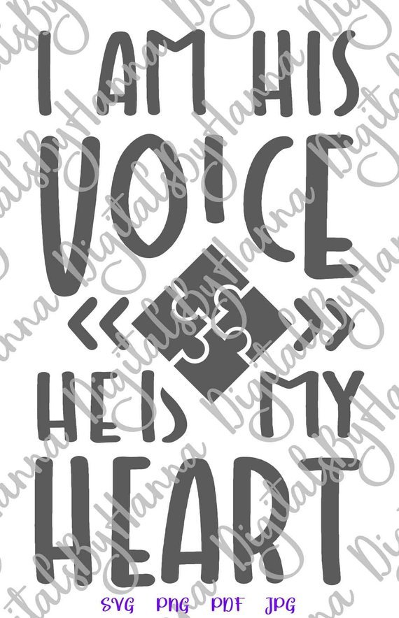 Autism SVG Tee Quote Saying I am His Voice He is My Heart Word tShirt Print