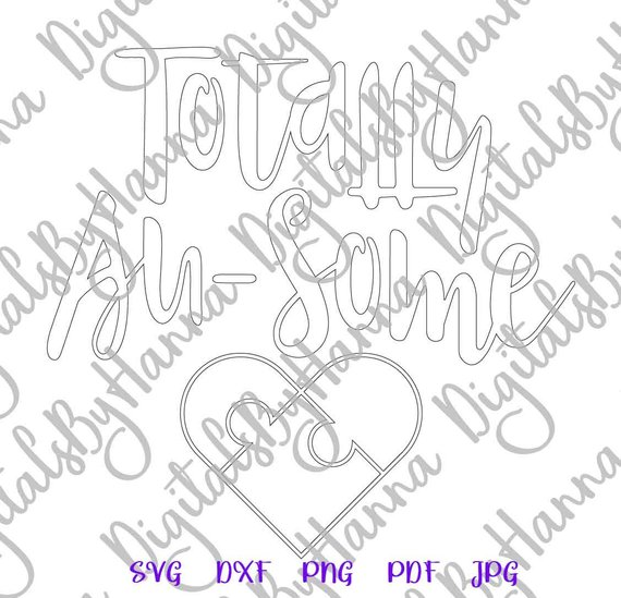 Autism SVG Totally Au-some Word Lettering Print Silhouette Cut