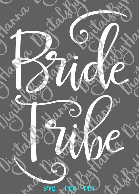 Bachelorette SVG Files for Cricut Saying Bride Tribe SVG Team Bride Squad