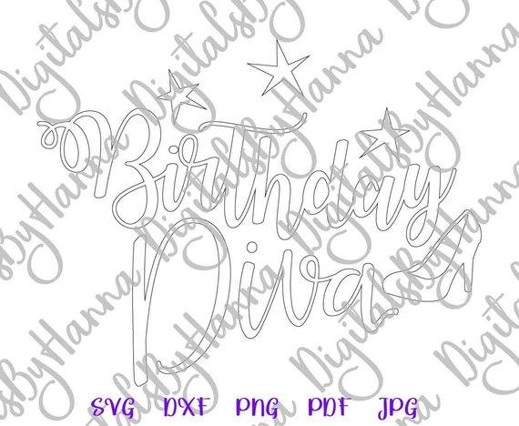 Birthday Diva SVG Birthday Queen Tee tShirt Hand Lettering Print Silhouette Cut