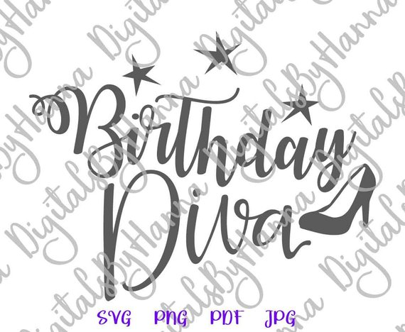 Birthday Diva SVG File Queen SVG Women Hand Lettering Word Sign Print