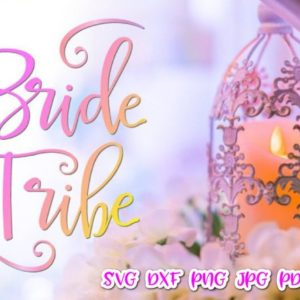 Bride Tribe Bachelorette SVG Files for Cricut Team Bride Squad