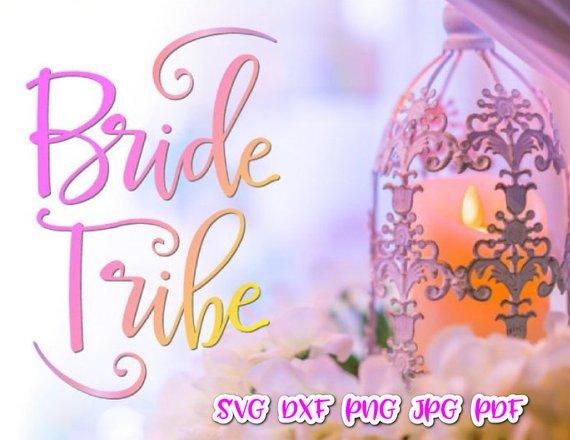Bride Tribe Bachelorette SVG Files for Cricut Team Bride Squad