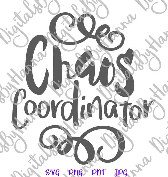 Chaos Coordinator SVG Funny Quote Mom Life Svg Family Word Sign Print tShirt