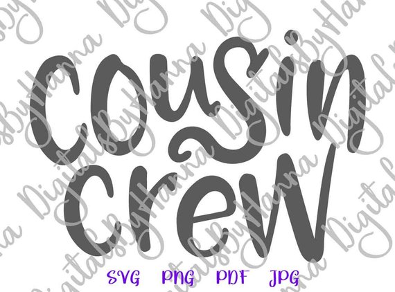 Cousin Crew SVG Squad Funny Family Print Tee tShirt Outfit Word Hand Lettering