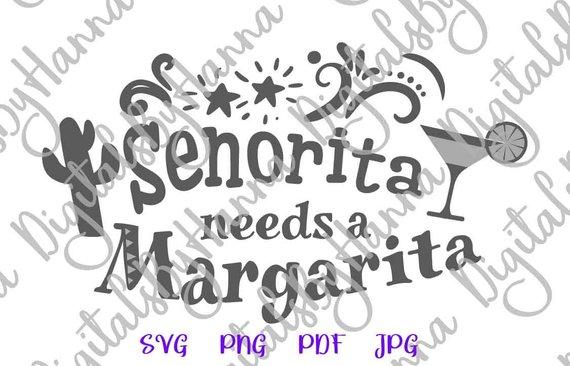 Fiesta SVG Senorita Needs a Margarita Bahelorette tShirt Tee Glass Word Print Sign