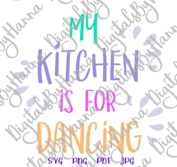 Funny Apron My Kitchen for Dancing Svg Funny Quote Art Decor Sign Print Silhouette