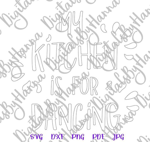 Funny Apron SVG Saying My Kitchen for Dancing Print Silhouette Cut this