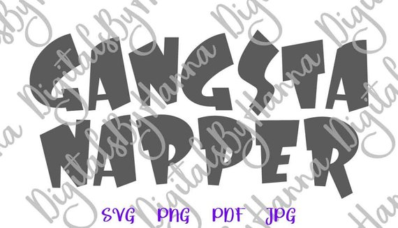 Funny Baby SVG Saying Gangsta Napper SVG Word Sign Tee tShirt Quote Print