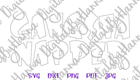 Gangsta Napper SVG Baby Boy Outfit Nap Mat Word Sign Silhouette Cut