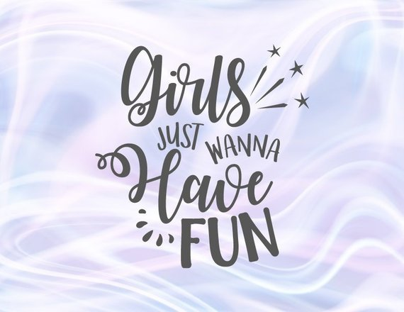 Girl Quote SVG Saying Girls Just Wanna Have Fun Weekend